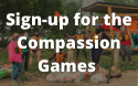 Signup for the Compassion Games